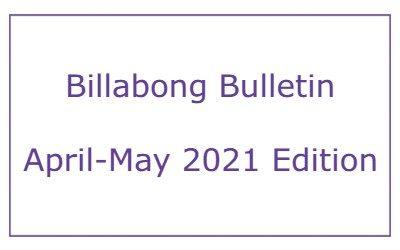 Billabong Bulletin – April-May 2021 Edition