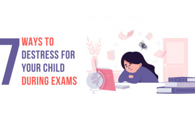 7 ways to destress for your child during exams