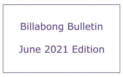 Billabong Bulletin – June 2021 Edition